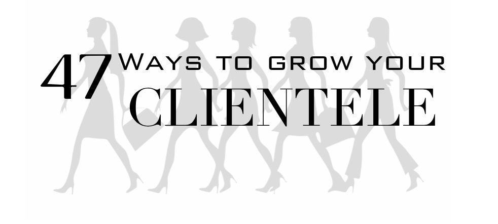 47 ways to grow your clientele